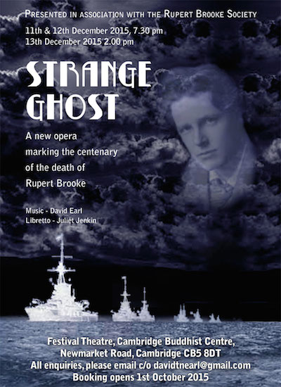 Strange Ghost, an opera marking the centenary of the death of Rupert Brooke at Festival Theatre, Cambridge Buddhist Centre, Cambridge
